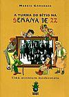 Capa do livro A Turma do Sítio na Semana de 22 - Uma Aventura Modernista, Marcia Camargos