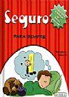 Capa do livro Seguro - Para Sempre - Col. Altas Ideias para Pequenos Pensadores (capa dura), Editora Girassol