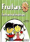 Capa do livro Frutas Extraordinárias - Col. Altas Ideias para Pequenos Pensadores (capa dura), Editora Girassol