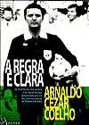 Capa do livro A Regra é Clara, Arnaldo Cezar Coelho