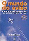 Capa do livro O mundo do Avião e tudo que você precisa saber para perder o medo de voar, Luiz Bassani