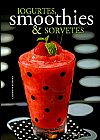 Capa do livro Iogurtes, Smoothies & Sorvetes (capa dura), Carmen Fernández