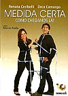 Capa do livro Medida Certa - Como Chegamos Lá! (formato pequeno/offset sem orelha), Renata Ceribelli e Zeca Camargo