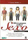 Capa do livro Altos Papos sobre Sexo dos 12 aos 80 Anos, Laura Muller