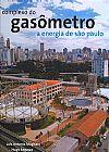 Capa do livro Complexo do Gasômetro - A Energia de São Paulo (capa dura), Vários Autores