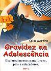 Capa do livro Gravidez Na Adolescência - Esclarecimentos para Jovens Pais e Educadores, Celso Martins
