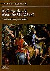 Capa do livro As Campanhas de Alexandre 334-323 a.C. - Alexandre Conquista a Ásia - Col. Grandes Batalhas (capa dura), John Warry