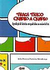 Capa do livro Traça Traço tQuadro a Quadro - A Produção de Histórias em Quadrinhos no Ensino da Arte, João Marcos Parreira Mendonça