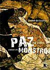 Capa do livro Paz na Terra entre os Monstros, André de Leones
