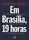 Capa do livro Em Brasília, 19 Horas, Eugênio Bucci