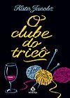Capa do livro O Clube do Tricô, Kate Jacobs