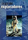 Capa do livro Os Grandes Exploradores Vol. 3 - De Yuri Gagarin ao Telescópio Espacial Hubble,