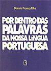 Capa do livro Por Dentro das Palavras da Nossa Língua Portuguesa, Domício Proença Filho