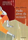 Capa do livro Nada Além da Verdade, Alex Gilvarry