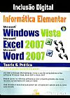 Capa do livro Informática Elementar - Windows Vista + Excel 2007 + Word 2007, William Braga
