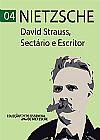Capa do livro David Strauss, Sectário e Escritor - Col. O Essencial de Nietzsche (pocket), Friedrich Wilhelm Nietzsche