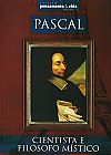 Capa do livro Pascal - Cientista e Filósofo Místico - Col. Pensamento & Vida - Vol.9, Antonio G. da Silva