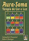 Capa do livro Aura-Soma - Terapia de Cor e Luz, Vários Autores