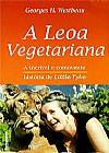 Capa do livro A Leoa Vegetariana - A Incrível e Comovente História de Little Tyke, Georges H. Westbeau