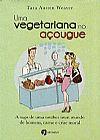 Capa do livro Uma Vegetariana no Açougue, Tara Austen Weaver