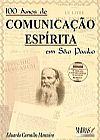 Capa do livro 100 Anos de Comunicação Espírita em São Paulo, Eduardo Carvalho Monteiro