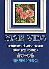 Capa do livro Mais Vida ( Chico Xavier ), Francisco Cândido Xavier