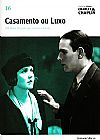 Capa do livro Casamento ou Luxo - Col. Folha Charles Chaplin Vol. 16 (capa dura / com DVD), Cássio Starling Carlos
