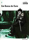 Capa do livro Em Busca do Ouro - Col. Folha Charles Chaplin Vol. 8 (capa dura / com DVD), Cássio Starling Carlos