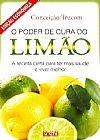 Capa do livro O Poder de Cura do Limão - Ed. Econômica, Conceição Trucom