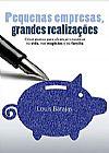 Capa do livro Pequenas Empresas, Grandes Realizações, Louis Barajas