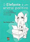 Capa do livro O Elefante é um animal político, Tão Gomes Pinto