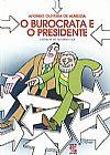 Capa do livro O Burocrata e o Presidente, Afonso Oliveira de Almeida