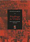 Capa do livro Náufrago da Utopia, Celso Lungaretti