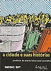 Capa do livro A cidade e suas histórias, Maria Luiza Tucci Carneiro
