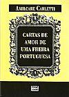 Capa do livro Cartas de amor de uma freira portuguesa, Amilcare Carletti