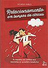Capa do livro Relacionamento em Tempos Cinzas, Ricardo Vainer