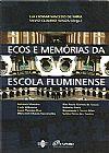 Capa do livro Ecos e Memórias da Escola Fluminense, Silvio Claudio Souza