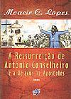 Capa do livro A Ressurreição de Antônio Conselheiro e a de seus 12 Apóstolos, Moacir C. Lopes