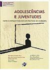 Capa do livro Adolescências e Juventudes - Vol. 1 - Entre o Espaço Público e as Politicas de Cuidados, Tania Ribeiro Catharino