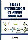 Capa do livro Alergia e Imunodeficiências em Pediatria - Abordagem Prática, Pérsio Roxo Júnior