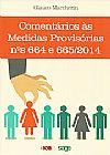 Capa do livro Comentários às Medidas Provisórias Nº 664 e 665/2014, Glauco Marchezin