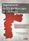 Capa do livro Regulamento do ISS do Município de São Paulo - Anotado e Comentado, Carolina Oliveira de Andrade, Tiago de Andrade Silva