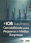 Capa do livro IOB Guia Prático de Contabilidade para Pequenas e Médias Empresas, Equipe Técnica