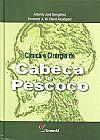 Capa do livro Clínica e Cirurgia de Cabeça e Pescoço, Antonio José Gonçalves, Fernando A. M. Claret Alcadipani