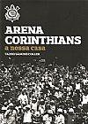 Capa do livro Arena Corinthians - A nossa casa, Tadeo Sánchez Oller