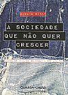 Capa do livro A sociedade que não quer crescer, Sergio Sinay