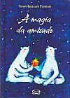 Capa do livro A magia da amizade, Susan Squellati Florence