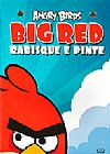 Capa do livro Angry Birds - Big Red - Rabisque e pinte, Rovio Books