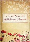 Capa do livro Minha Pequena Bíblia de Oração - Flores do Campo, Mundo Cristão