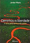 Capa do livro Caminhos de Liberdade - A luta pela defesa da selva, Javier Moro